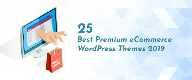 25 Best Premium eCommerce WordPress Themes 2019