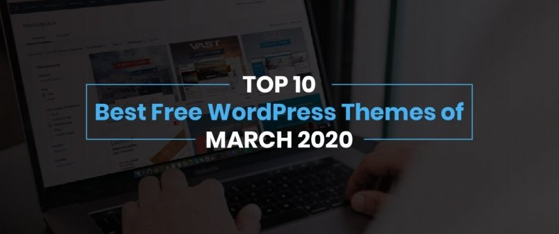Top 10 Best Free WordPress Themes of March 2020
